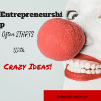 Entrepreneurship often starts with crazy ideas!
