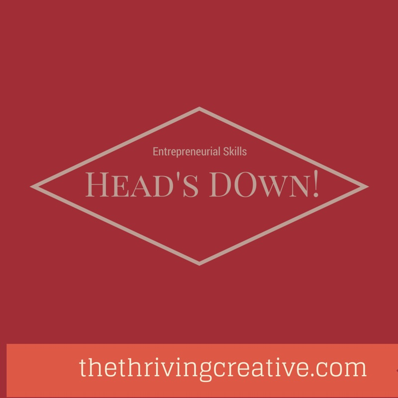 Entrepreneurial Skills - Heads Down