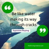 Are you Frustrated by Obstacles? Be like Water.