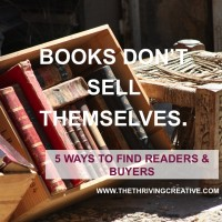 Books Don't Sell Themselves (or 5 Ways to Get Your Books Into Readers' Hands)