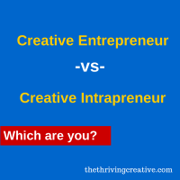 Creative Entrepreneur -vs- Creative Intrapreneur