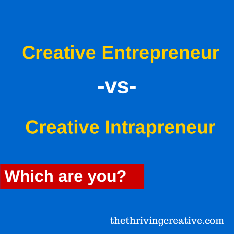 Creative Entrepreneur -vs- Creative Intrapreneur