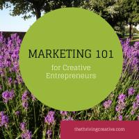 Marketing 101 for Creative Entrepreneurs