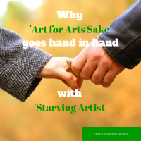 Why 'art for arts sake' goes hand in hand with 'starving artist'