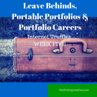 Leave Behinds, Portable Portfolios & Portfolio Careers. Internet Truffles Week 5