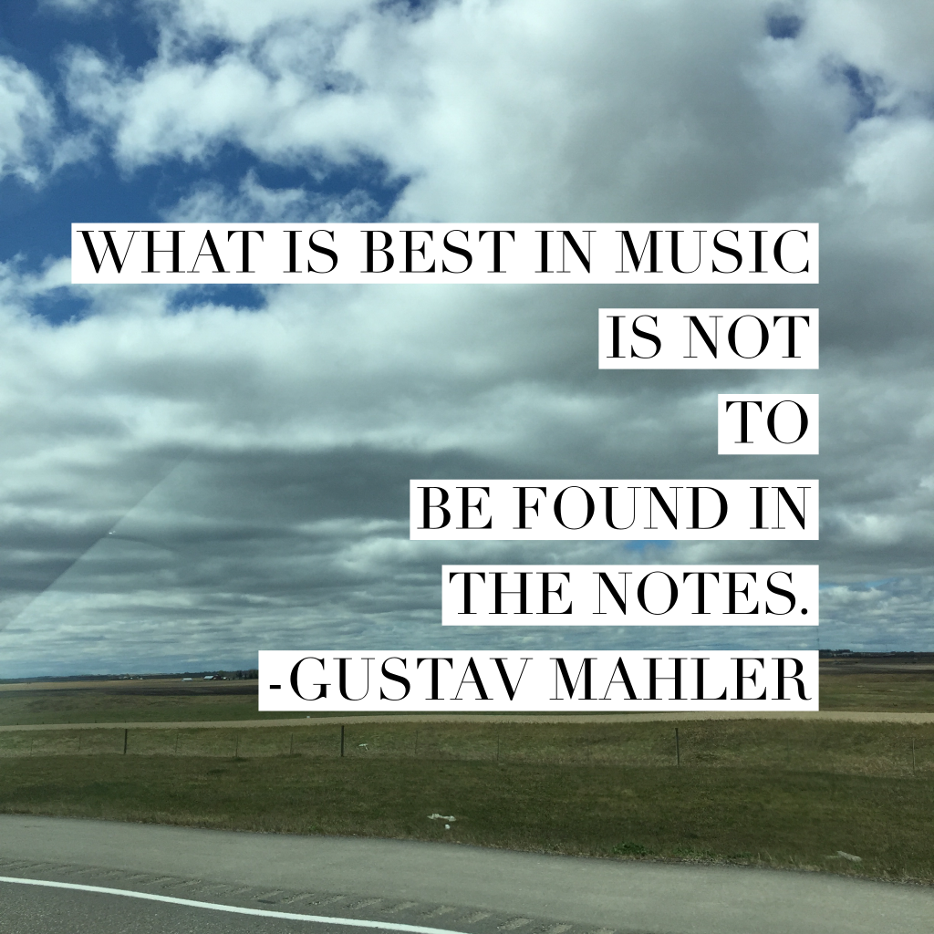 What is best in music is not to be found in the notes - Gustav Mahler