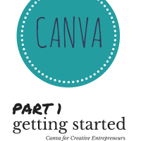 Canva for Creative Entrepreneurs: Part 1 – Getting Started